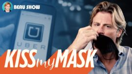Hey Uber, Kiss My Mask